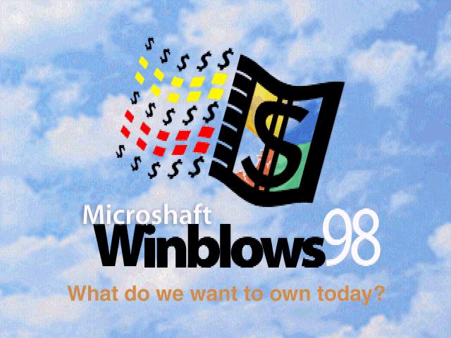I delete Microshaft Winblows! 1-7589fdccdb7b43f9379cfacd34d74cc5-Microshaft%20Winblows%2098%20-%20Splash